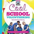 Cool School Volunteering: [Fun Ideas and Activities to Build School Spirit] by Karen Kenney (Hardback, 2011)