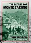 The Battles for Monte Cassino Then and Now by Jeffrey Plowman, Perry Rowe (Hardback, 2011)