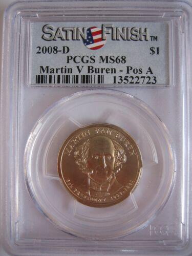 PCGS MS68 2008-D Martin Van Buren Presidential Dollar Satin Finish Position A $1