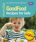 Good Food: Recipes for Kids: Triple-tested Recipes by Jeni Wright, Angela Nilsen (Paperback, 2008)