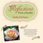 Reflections from a Garden by Judy Carlson (Paperback / softback, 2014)