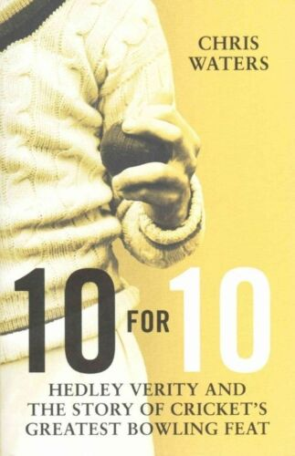 1 of 1 - Very Good, 10 for 10: Hedley Verity and the Story of Cricket's Greatest Bowling