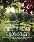 An Orchard Odyssey: Finding and Growing Tree Fruit in Your Garden, Community and Beyond by Naomi Slade (Hardback, 2016)