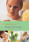 50 Natural Ways to Stay Young by Tracey Kelly (Paperback, 2002)