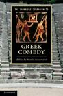 The Cambridge Companion to Greek Comedy by Cambridge University Press (Hardback, 2014)