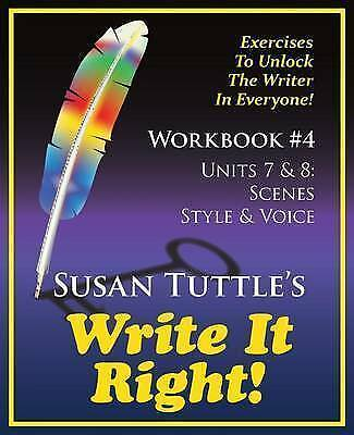 Write It Right Workbook #4: Scenes, Style/Voice by Tuttle, Susan -Paperback