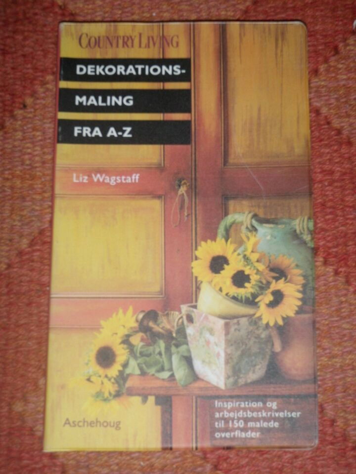 Dekorationsmaling fra A-Z, Liz Wagstaff, emne: hobby og