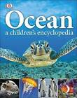 Ocean A Children's Encyclopedia by DK (Hardback, 2015)
