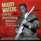 Early Morning Blues 8436542018807 by Muddy Waters CD