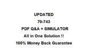 70-743 BEST EXAM PRACTICE MATERIAL  QA PDF&Simulator