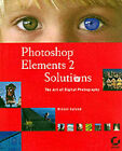 Photoshop Elements 2 Solutions: The Art of Digital Photography by Mikkel Aaland (Mixed media product, 2002)
