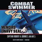 Combat Swimmer: Memoirs of a Navy Seal by Captain Robert a Gormley Usn (Ret ) (CD-Audio, 2013)