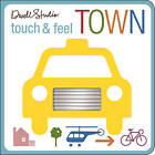 Touch and Feel Town by DwellStudio (Board book, 2010)
