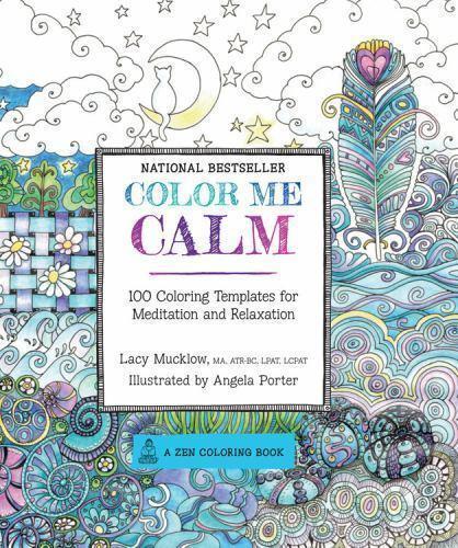 A Zen Coloring Book Color Me Calm 100 Coloring Templates For