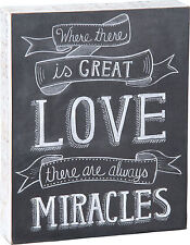 """Primitives by Kathy Box Sign """" WHERE THERE IS GREAT LOVE GREAT MIRACLES """" 8 x 10"""