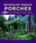 Bungalow Basics Porches by Paul Duchscherer (Hardback, 2004)
