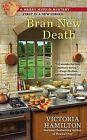 Bran New Death by Victoria Hamilton (Paperback / softback, 2013)
