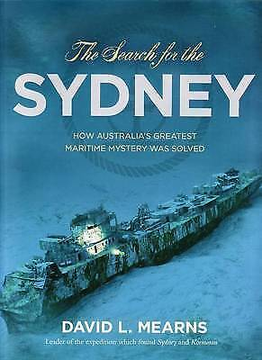 1 of 1 - The Search for the Sydney: How Australia's Greatest Maritime Mystery Was...
