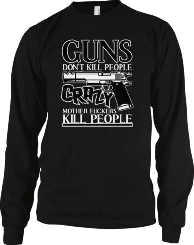 Guns Don/'t Kill People Crazy Motherf**kers Kill People Bear Arms Men/'s Thermal