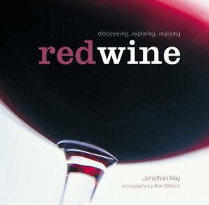034-VERY-GOOD-034-Red-Wine-Discovering-Exploring-Enjoying-Ray-Jonathan-Book