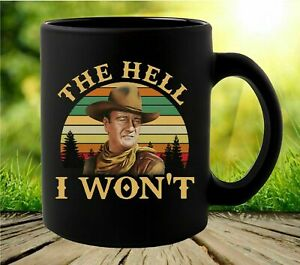 John Wayne The Hell I Won't Vintage Coffee Mug