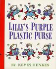Lilly's Purple Plastic Purse by Kevin Henkes (Hardback, 1996)