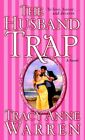 The Husband Trap by Tracy Anne Warren (Paperback, 2006)