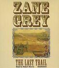 The Last Trail by Zane Grey (CD-Audio, 2013)