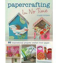 """1 of 1 - """"AS NEW"""" Papercrafting In No Time (In No Time (Cico Books)), Clare Youngs, Book"""