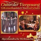 Alpenländische Weihnacht von Volksmusikqu.Manfred Schuler,Osttiroler Viergesang (2010)