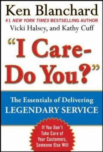 Legendary Service The Key Is To Care By Victoria Halsey Kathy Cuff And Ken Blanchard 2014 Hardcover EBay