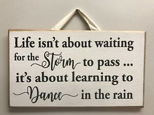 Life Not About Waiting For Storm Pass Learning To Dance In Rain Sign