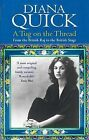 A Tug on the Thread: From the British Raj to the British Stage by Diana Quick (Paperback, 2010)