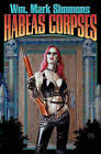 Habeas Corpses by Wm. Mark Simmons (Paperback, 2007)