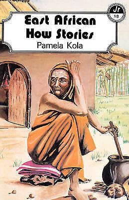 East African How Stories (Junior Readers Series), Kola, Pamela, New Book
