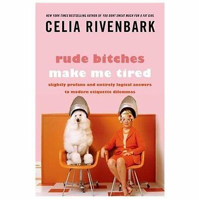 Celia Rivenbark - Rude Bitches Make Me Tired (2013) - New - Trade Paper (Pa