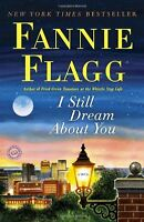 I Still Dream About You: A Novel By Fannie Flagg, (paperback), Ballantine Books on sale