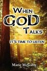 When God Talks, It's Time to Listen by Marie McGaha (Paperback / softback, 2012)