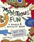 Monstrous Fun a Doodle and Activity Book by Travis Nichols (Paperback, 2015)