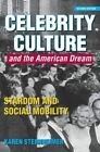 Celebrity Culture and the American Dream: Stardom and Social Mobility by Karen Sternheimer (Paperback, 2014)