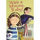 Wait a Minute Ruby 9781783221653 by Mary Chapman Paperback