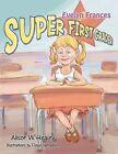 Evelyn Frances, Super First Grader by Alison W. Healey (Paperback, 2013)