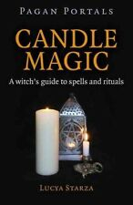 Pagan Portals - Candle Magic : A Witch's Guide to Spells and Rituals by Lucya Starza (2016, Trade Paperback)