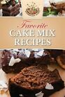 Favorite Cake Mix Recipes by Southern Soup Jockeys 9781517611842