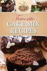 Favorite Cake Mix Recipes by Southern Soup Jockeys 9781517611842