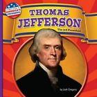 Thomas Jefferson: The 3rd President by Josh Gregory (Hardback, 2015)