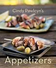 Cindy Pawlcyn's Appetizers by Cindy Pawlcyn (Hardback, 2009)