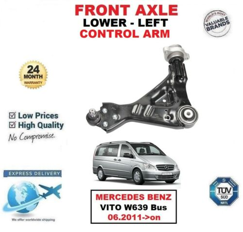 FRONT AXLE LEFT LOWER CONTROL ARM for MERCEDES BENZ VITO W639 Bus 06.2011-/>on