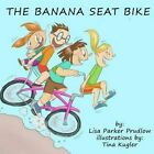 The Banana Seat Bike by Lisa Parker Prudlow (Paperback / softback, 2014)