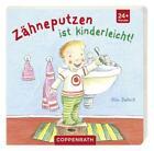Zähneputzen ist kinderleicht! von Nina Dulleck (2012, Gebundene Ausgabe)